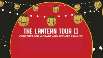 The Lantern Tour II: Concerts for Migrant and Refugee Families